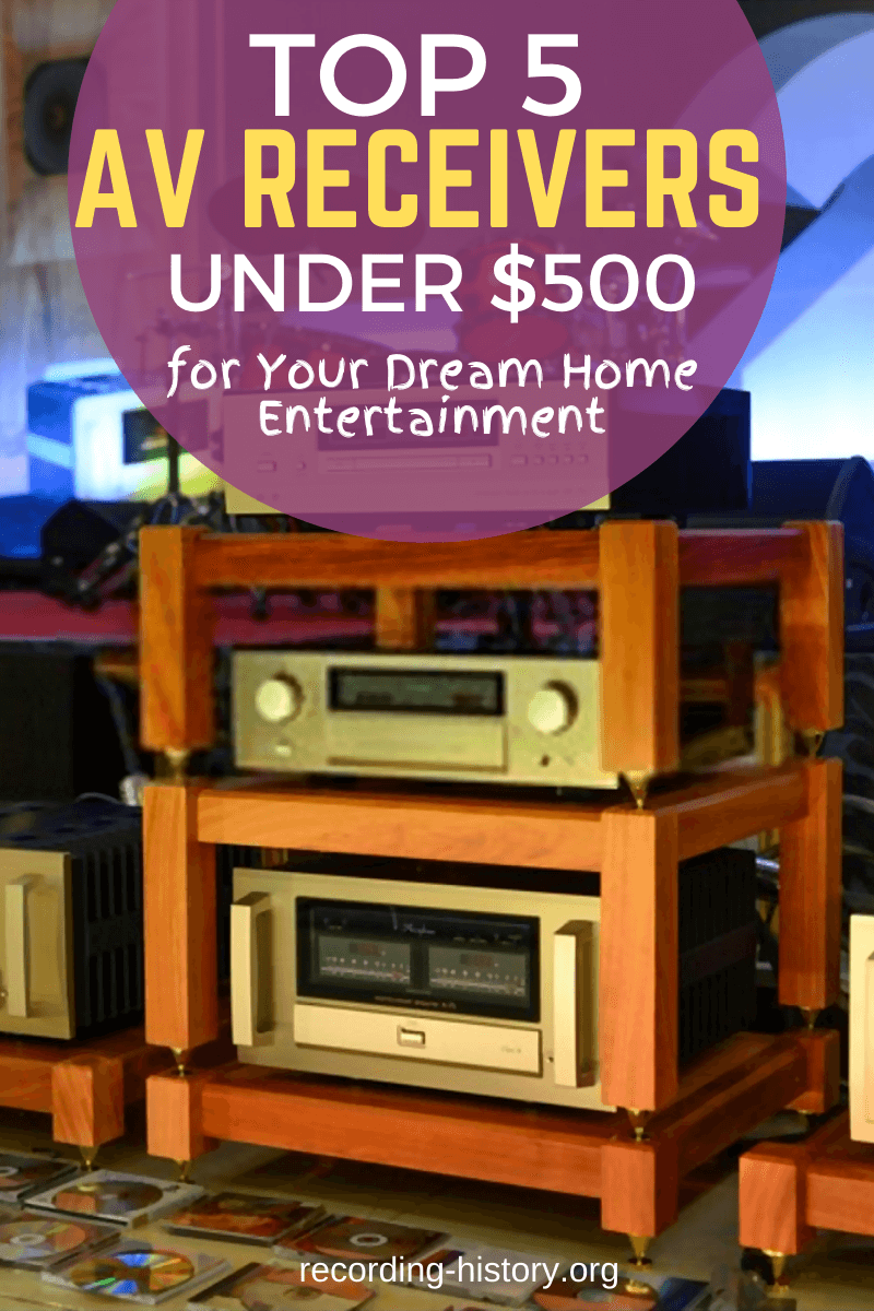 Top 5 AV Receivers under $500 for your dream home entertainment