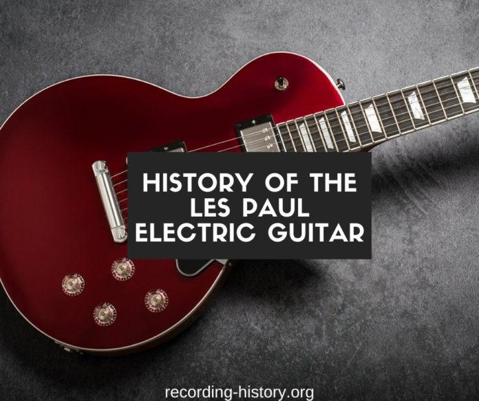 History Of The Les Paul Electric Guitar